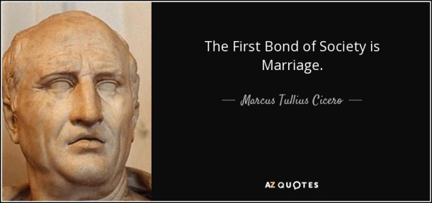 quote-the-first-bond-of-society-is-marriage-marcus-tullius-cicero-56-65-26